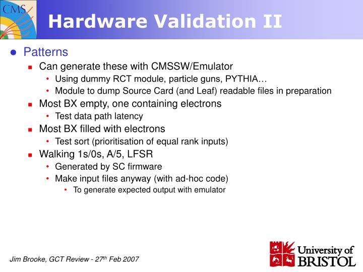 Hardware Validation II