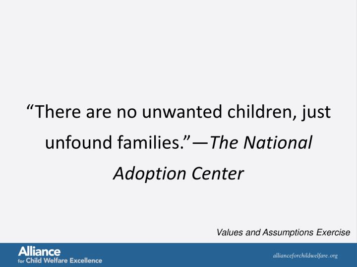 """""""There are no unwanted children, just unfound families.""""—"""