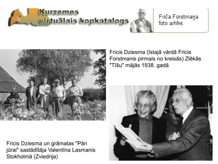 """Fricis Dziesma (īstajā vārdā Fricis  Forstmanis pirmais no kreisās) Zlēkās """"Tīšu"""" mājās 1938. gadā"""