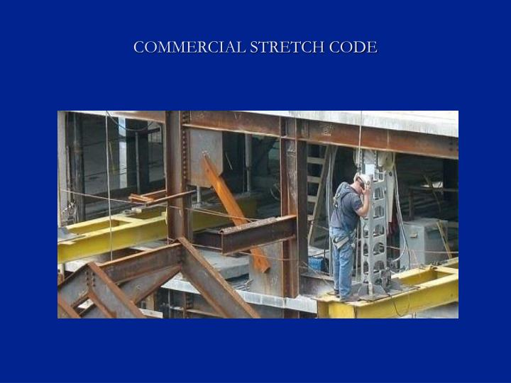COMMERCIAL STRETCH CODE