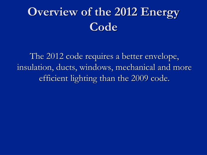 Overview of the 2012 Energy Code