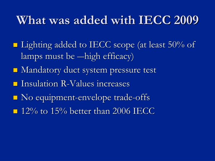 What was added with IECC 2009