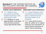 standard 7 the teacher reflects on and evaluates teaching and learning