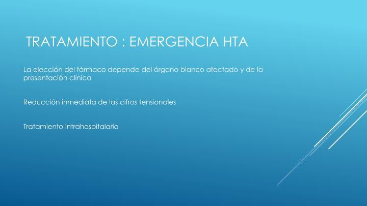 Tratamiento : emergencia Hta