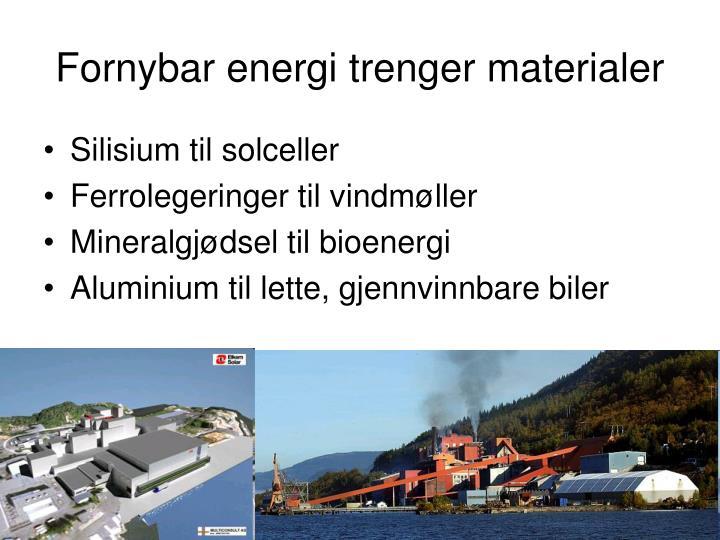 Fornybar energi trenger materialer