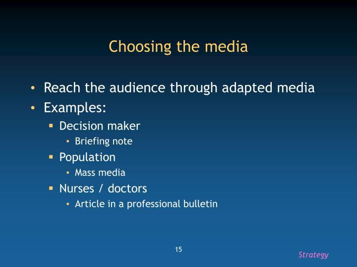 Choosing the media