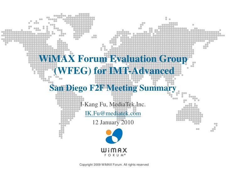 Wimax forum evaluation group wfeg for imt advanced san diego f2f meeting summary
