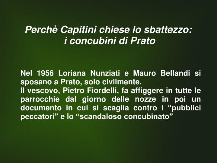 Nel 1956 Loriana Nunziati e Mauro Bellandi si sposano a Prato, solo civilmente.