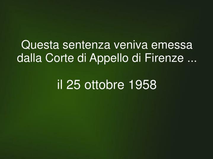 Questa sentenza veniva emessa dalla Corte di Appello di Firenze ...