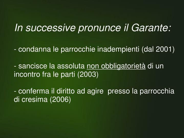 In successive pronunce il Garante: