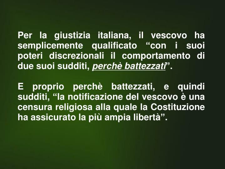 """Per la giustizia italiana, il vescovo ha semplicemente qualificato """"con i suoi poteri discrezionali il comportamento di due suoi sudditi,"""