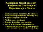 algoritmos gen ticos com par metros cont nuos e representa o bin ria