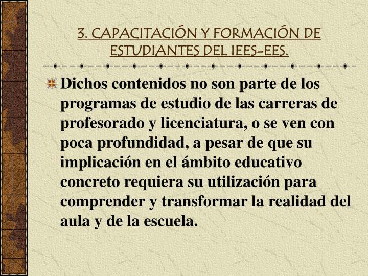 3. CAPACITACIÓN Y FORMACIÓN DE ESTUDIANTES DEL IEES-EES.