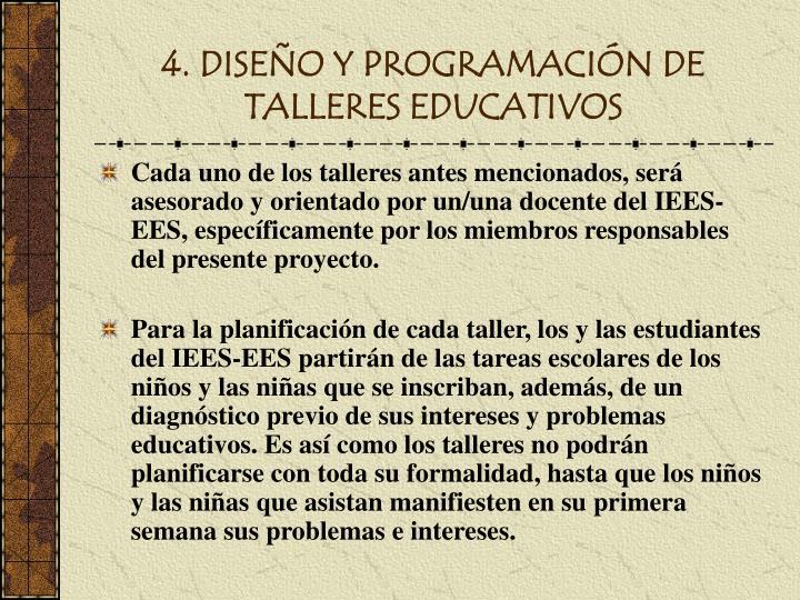 4. DISEÑO Y PROGRAMACIÓN DE TALLERES EDUCATIVOS