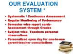 our evaluation system
