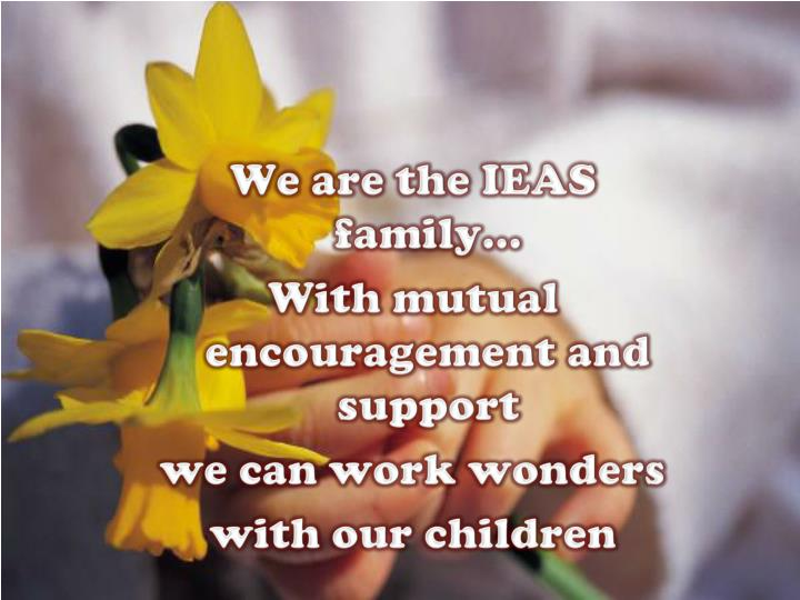 We are the IEAS family…