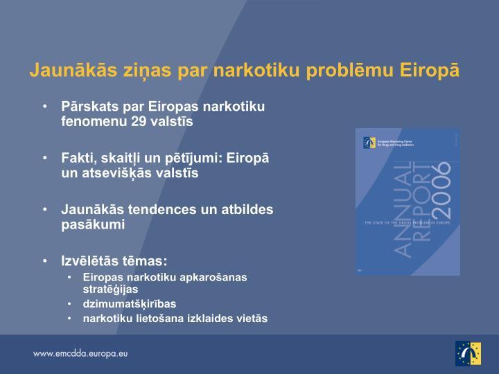 Jaunākās ziņas par narkotiku problēmu Eiropā