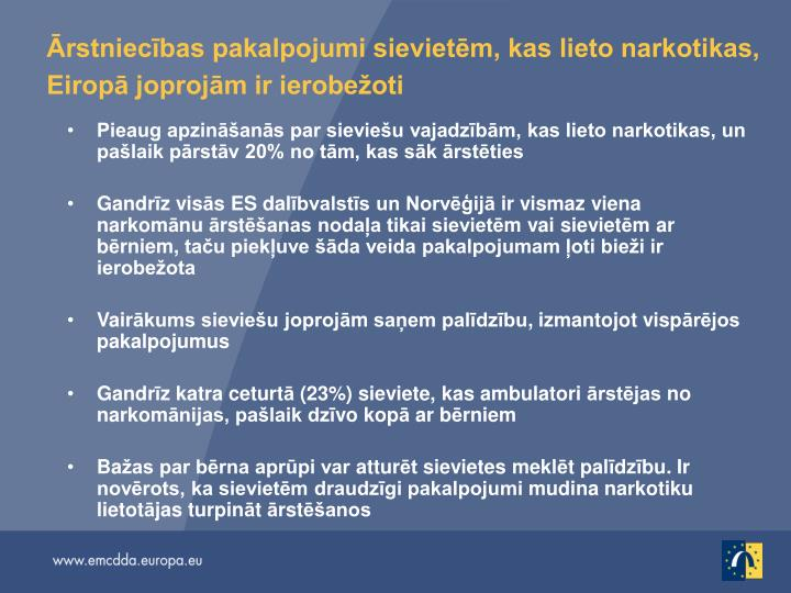Ārstniecības pakalpojumi sievietēm, kas lieto narkotikas, Eiropā joprojām ir ierobežoti