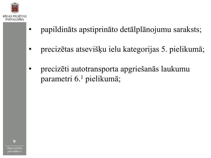 papildināts apstiprināto detālplānojumu saraksts;