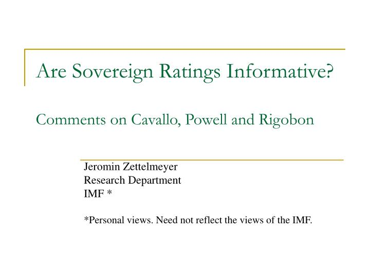 Are sovereign ratings informative comments on cavallo powell and rigobon
