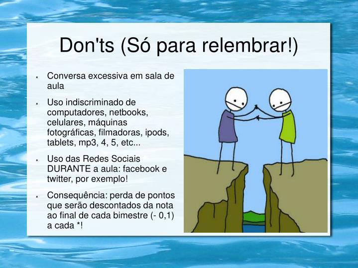 Don'ts (Só para relembrar!)