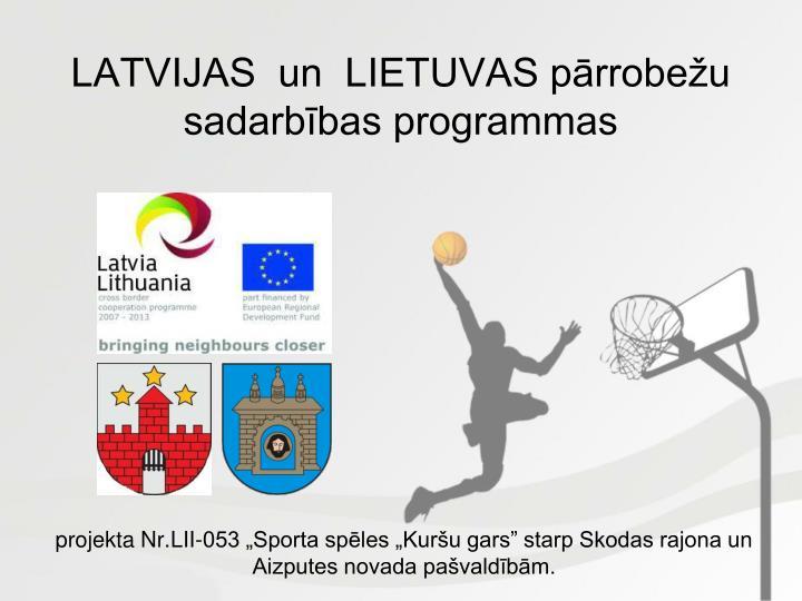 LATVIJAS  un  LIETUVAS pārrobežu sadarbības programmas