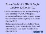 main goals of a world fit for children 2000 20101
