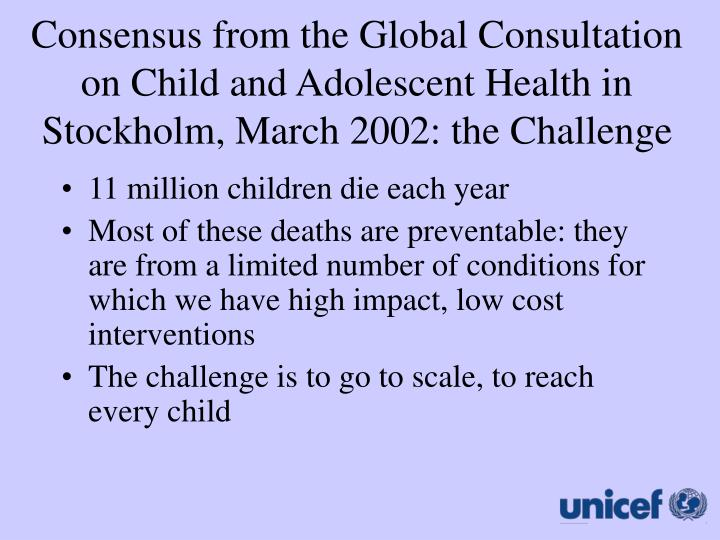Consensus from the Global Consultation on Child and Adolescent Health in Stockholm, March 2002: the Challenge
