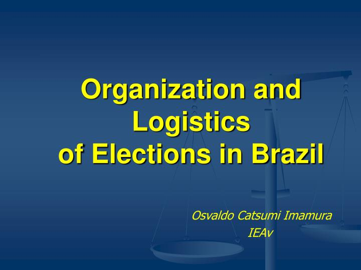 organization and logistics of elections in brazil