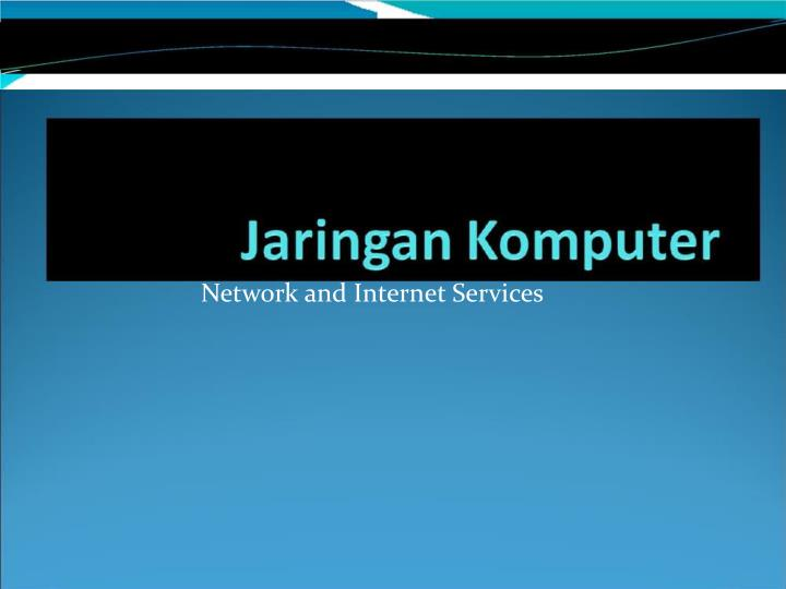 Network and Internet Services