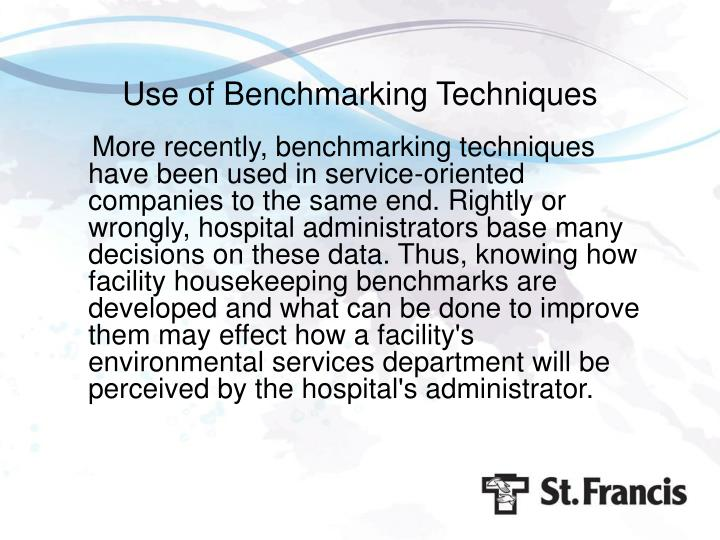 Use of Benchmarking Techniques