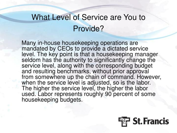 What Level of Service are You to Provide?