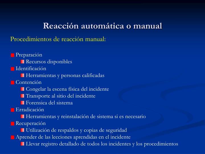 Reacción automática o manual