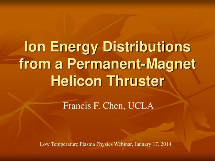 Ion energy distributions from a permanent magnet helicon thruster