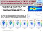 10 gvm fields achieved in facet at slac first experimental run april june 2012