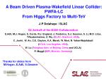 a beam driven plasma wakefield linear collider pwfa lc from higgs factory to multi tev