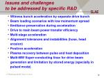 issues and challenges to be addressed by specific r d