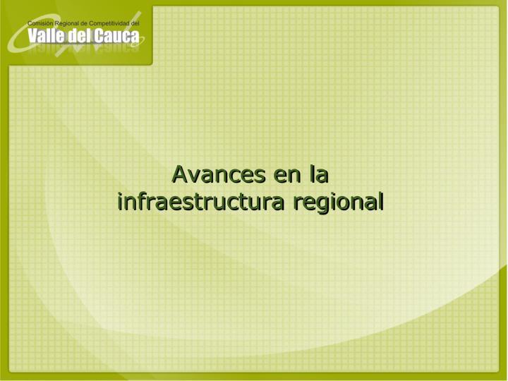 Avances en la infraestructura regional
