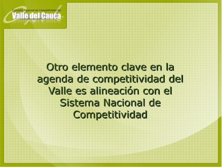 Otro elemento clave en la agenda de competitividad del Valle es alineación con el Sistema Nacional de Competitividad