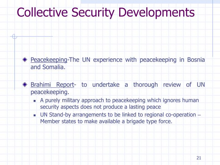 Collective Security Developments