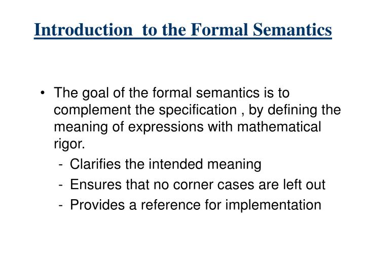 Introduction  to the Formal Semantics
