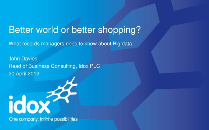 Better world or better shopping?