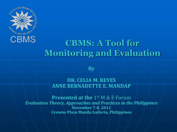 Cbms a tool for monitoring and evaluation