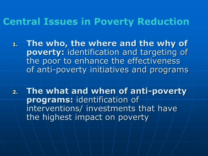 Central Issues in Poverty Reduction