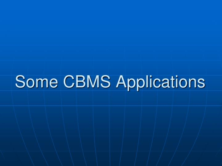 Some CBMS Applications