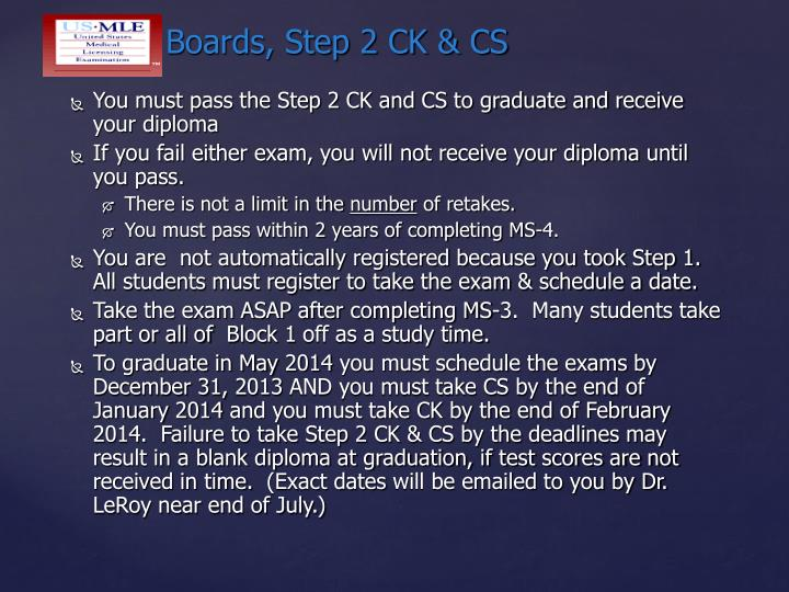 You must pass the Step 2 CK and CS to graduate and receive your diploma