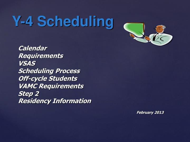 Y-4 Scheduling