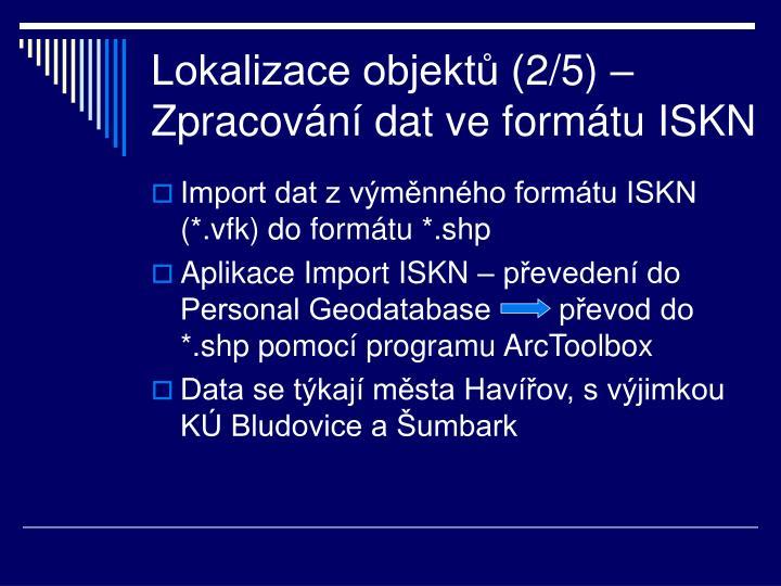 Lokalizace objektů (2/5) – Zpracování dat ve formátu ISKN