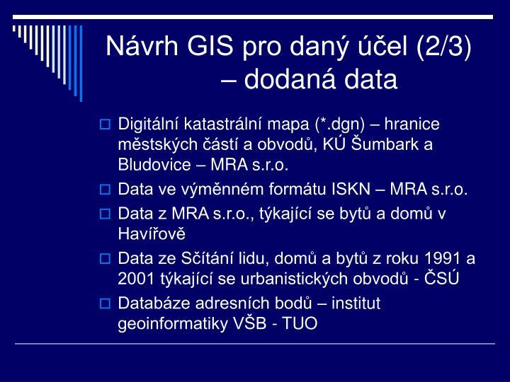Návrh GIS pro daný účel (2/3) – dodaná data
