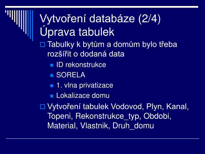 Vytvoření databáze (2/4) Úprava tabulek
